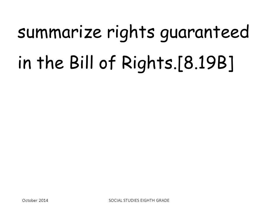 summarize rights guaranteed in the Bill of Rights.[8.19B]